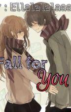 Fall for you by Ellalalalaaaaa