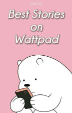 Best Stories on Wattpad by past-ta