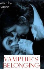 Vampire's Belonging [DONE] by Mynnae