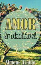 Amor Inabalável by SihAraujo