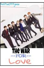 The War For LOve(On going) by KristineXXXjimin
