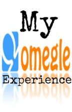 My Omegle Experience by Sea_of_memories