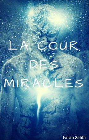 La Cour des Miracles by FarahSahbi