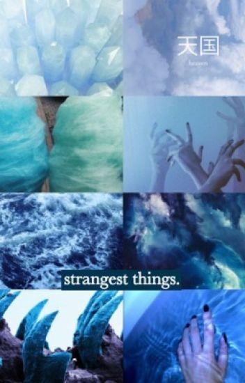 Strangest Things