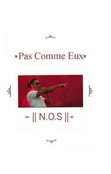 PAS COMME EUX  -《N.O.S》