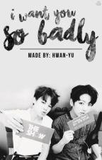 I want you so badly | JIKOOK by HwanYu
