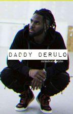 Daddy Derulo // Jason Derulo FF. by itslelebtches