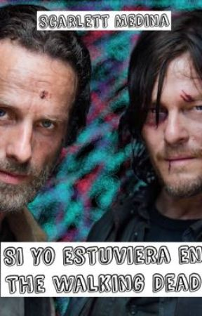 Si yo estuviera en The Walking Dead by ScarlettMedinaMaslow