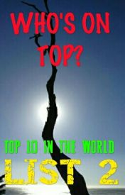 TOP10 IN THE WORLD (LIST 2) by WhosOnTop