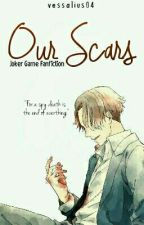 Our Scars [Joker Game Fanfiction] by Vessalius04