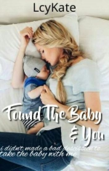 Found The Baby & You