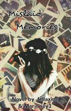 Mislaid Memories by Jellaxine