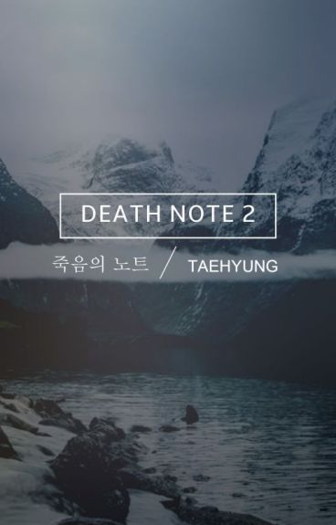 death note 2 | taehyung