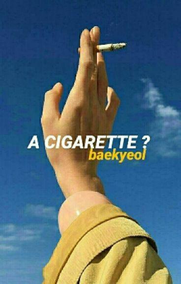 a cigarette? // baekyeol