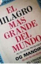 El Milagro Más Grande Del Mundo by AngelesGonzalez23