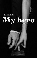גיבור שלי! by nikol_safanov
