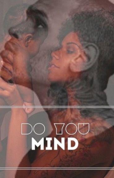 Do you mind ? [ Chris Brown ]