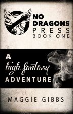 No Dragons Press: A HIGH FANTASY Adventure by NoDragonsPress