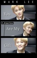 You're My Gift [NCT Mark] by j_almathea