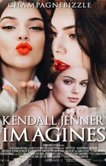 Kendall Jenner Imagines   COMPLETED ✔️