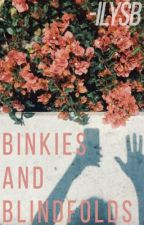 binkies and blindfolds by -ilysb
