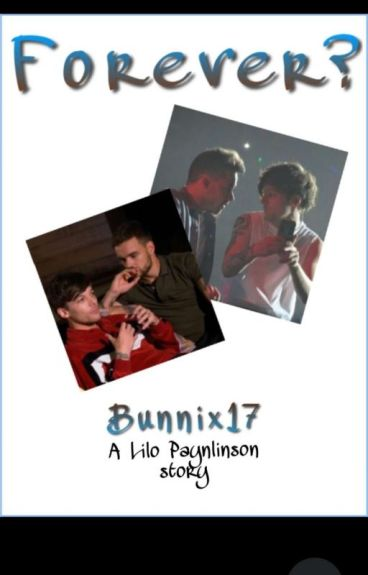 Forever? (LiLo paynlinson) Book 1