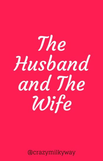 The Husband and The Wife