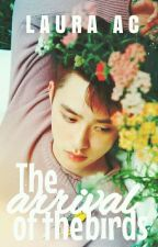 The arrival of the birds. [ChanSoo] {En pausa} by LauraAC333