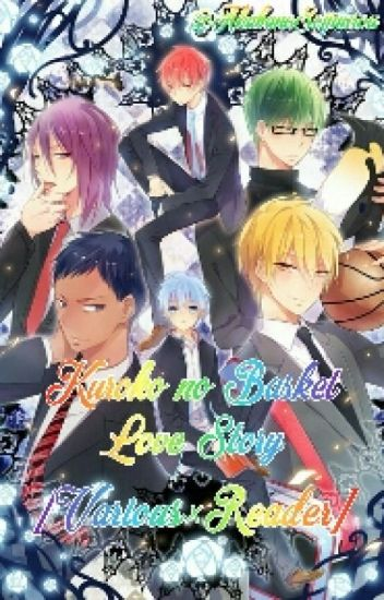 Kuroko no Basket Love Story [Various×Reader] [Hiatus]