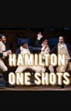 Hamilton  One Shots by AbbyEhrlich