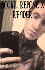 Social Repose X Reader by DramaLlama2610