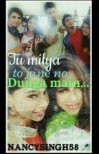 Tu Milya To Jane Na Dunga Main by Nancysingh58