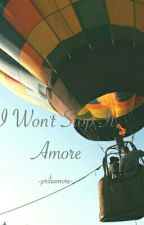 I Won't Stop It, Amore  by priliamore