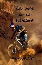 La vida en la bicicleta 7 by laxusoficial