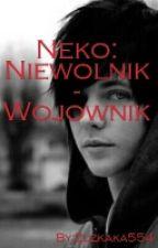 Neko: Niewolnik - Wojownik by Zuzkaka554