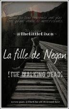 La fille de Negan || TWD by TheLittleDixon