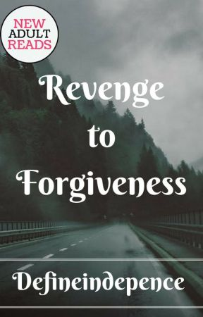Revenge to Forgiveness (MUSLIM STORY) by defineindependence