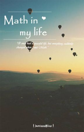 Math in my Life by JamieeeBlue