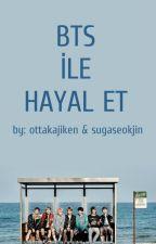 BTS ile Hayal Et by ottakajiken