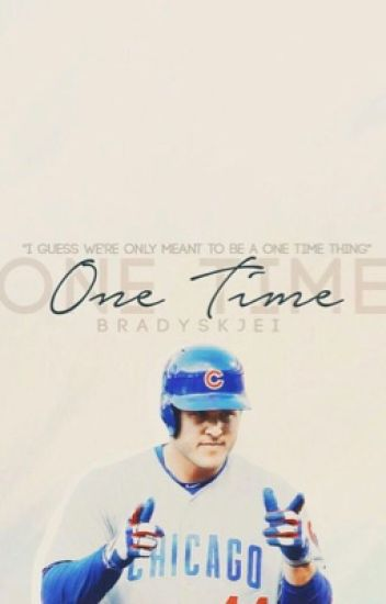 One Time // Anthony Rizzo