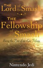 The Lord of the Smash: The Fellowship of the Smash by NintendoJedi