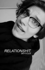relationshit. [GargamelVlog] by Skyvous
