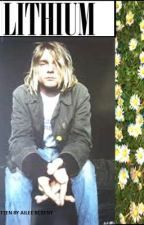 LITHIUM (Kurt Cobain Fan Fiction) by aileex