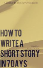 How To Write A Short Story in 7 Days by NITHProductions