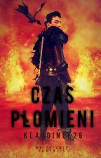 Czas Płomieni (TOM II) by klaudinee26