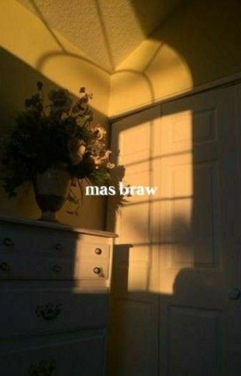 Mas Braw [Suho]✔