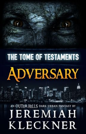 Adversary - An OUTER HELLS Dark Urban Fantasy (The Tome of Testaments Book 1) by JeremiahKleckner