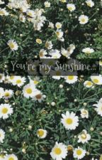 You're My Sunshine☀ by Nabilabong