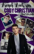 French Facts About Cody Christian by Alicia_Raeken_24