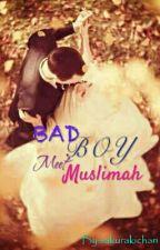 Bad Boy Meet Muslimah by sakurakichan